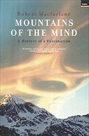 Mountaineering Book Review: Robert Macfarlane's Mountains of the Mind